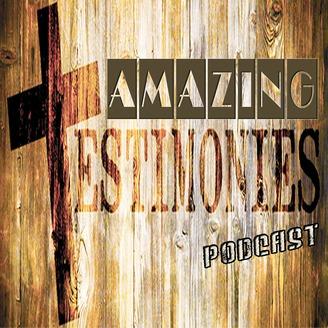 Amazing Testimonies Podcast (Christian Testimonies | True