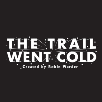 The Trail Went Cold | Listen via Stitcher for Podcasts