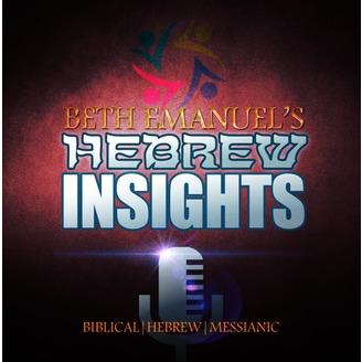 Hebrew Insights - Biblical Hebrew Messianic  | Listen via