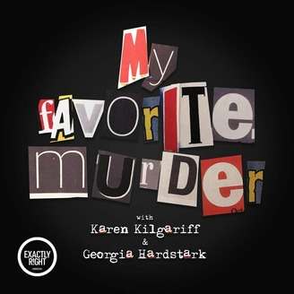 My Favorite Murder is a fun true crime podcast for beginners!