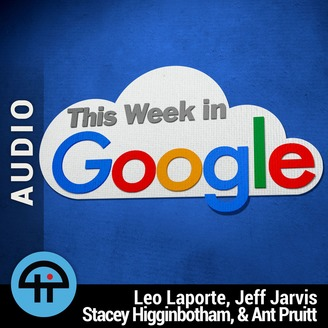 This Week in Google (MP3) | Listen via Stitcher for Podcasts