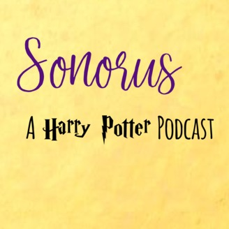 Sonorus: A Harry Potter Podcast | An Exploration of the Wizarding