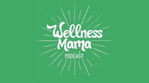 The Wellness Mama Podcast   Listen via Stitcher for Podcasts
