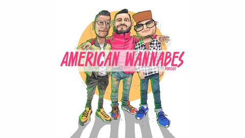 American Wannabes Podcast - Episode 126 - We Saw Big Sean