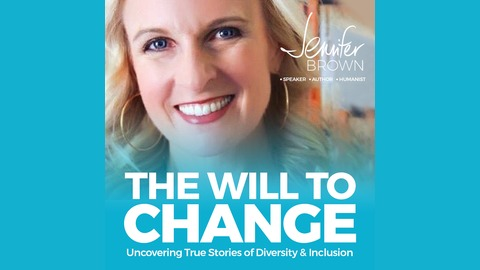 E53: Being a Better Ally: How To Use Your Privilege To Create More Inclusive and Engaging Workplaces from The Will To Change: Uncovering True Stories of Diversity & Inclusion