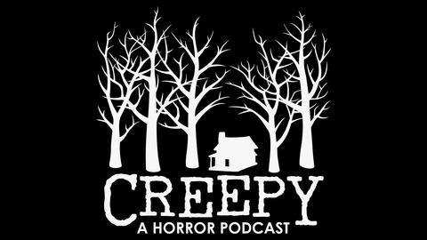 Creepy | Listen via Stitcher for Podcasts