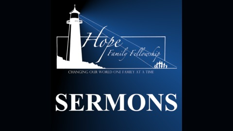 HOPE Family Fellowship Sermons | Listen via Stitcher Radio On Demand