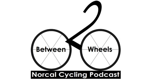 Between Two Wheels: Cycling News and Commentary from NorCal and the