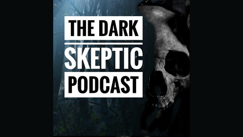 Dark Skeptic Paranormal Podcast - Ep 05 DSPP Skinwalkers and