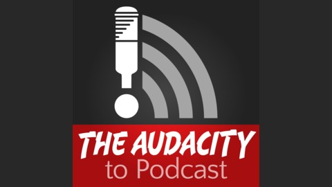 The Audacity to Podcast - Kicked from Apple Podcasts? What Happens