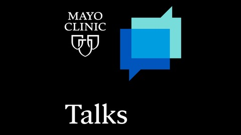 Mayo Clinic Talks - Approaches for Diagnosis and Treatment