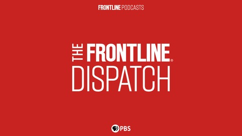 Covering Coronavirus: Warnings to the White House from The FRONTLINE Dispatch
