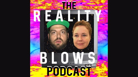 Reality Blows | Listen via Stitcher for Podcasts