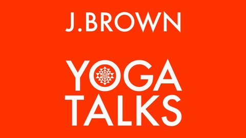 j brown yoga talks