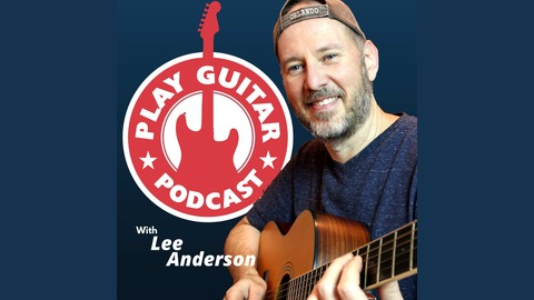 Play Guitar Podcast Fun and Easy Guitar Lessons for Beginner ...