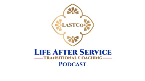 Episode 29: 10 Tips To Decide What Business You Want To Start from LASTCo: Life After Service Transitional Coaching