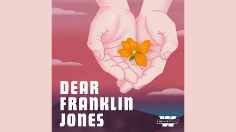 Dear Franklin Jones | Listen via Stitcher for Podcasts