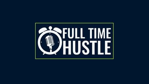 Full Time Hustle - Ep 32: Are You a Freelancer or Entrepreneur
