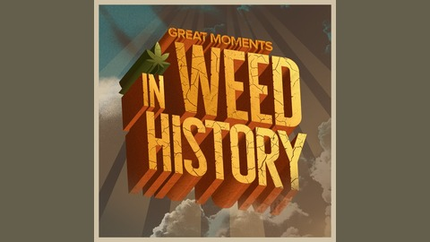 Image result for Great Moments in Weed History
