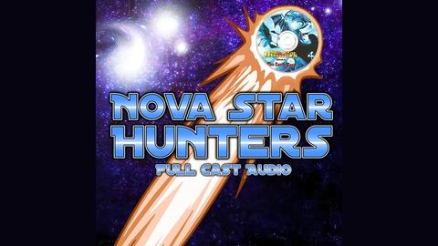 nova star hunters sci fi audio drama listen via stitcher radio