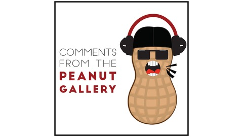 Comments From The Peanut Gallery Listen Via Stitcher For Podcasts