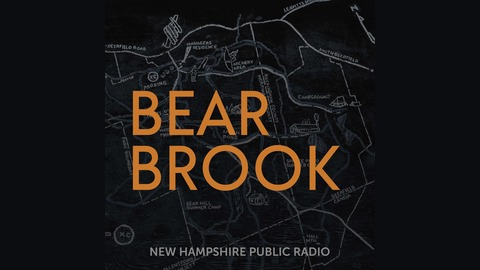 Bear Brook   Listen via Stitcher for Podcasts