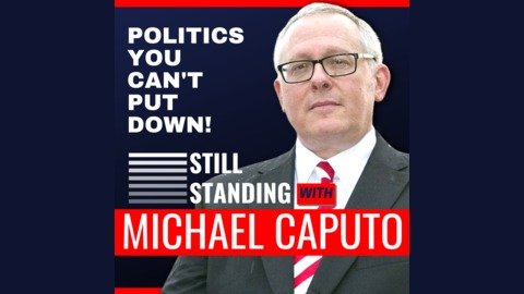 Mueller Day? And What the White House Must Do (Episode 27) from Still Standing with Michael Caputo