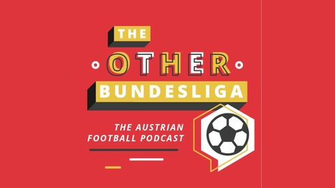The Star Spangled Bundesliga! Salzburg Appoint a New Coach from The Other Bundesliga - Podcast