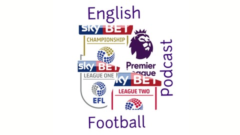 The English Football Podcast | Listen via Stitcher for Podcasts