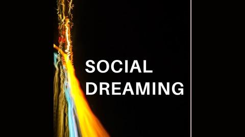 Social Dreaming | Listen via Stitcher for Podcasts