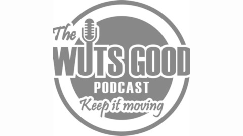 The Wuts Good Podcast | Listen via Stitcher for Podcasts