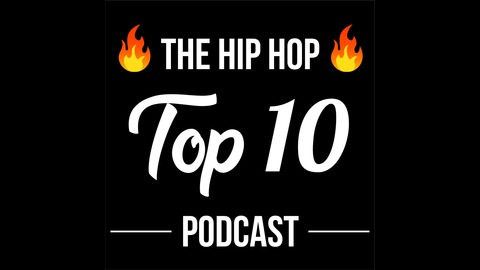 The Hip Hop Top 10 Podcast | Listen via Stitcher for Podcasts