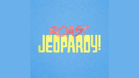 Roast Jeopardy - Episode 1 from Roast Jeopardy!