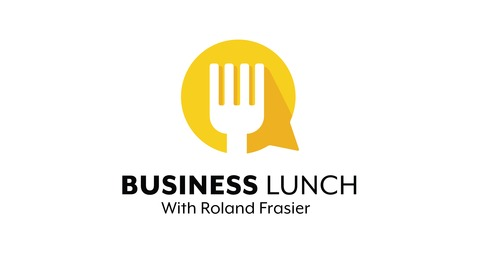How To Be Everywhere That Your Customer Is Looking, with Roland Frasier from Business Lunch