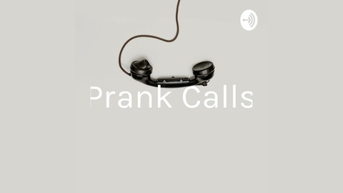Prank call ideas, policies, and examples. By prank calls • a.