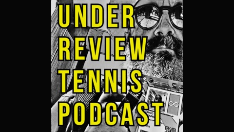 LEO LAVALLE talks TENNIS with CRAIG SHAPIRO (ep60) from Under Review Tennis Podcast