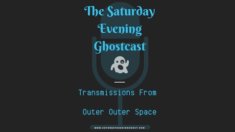 The Saturday Evening Ghostcast | Listen via Stitcher for