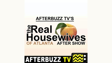 Real Housewives Of Atlanta Reviews And After Show Afterbuzz Tv