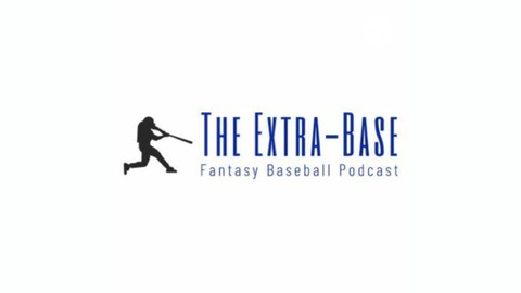 The Extra-Base: Fantasy Baseball Podcast | Listen via