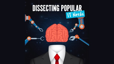 Dissecting Popular IT Nerds | Listen via Stitcher for Podcasts