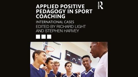 Professor Richard Light - Founder of Positive Pedagogy for Sport Coaching from Positive pedagogy for sport coaching