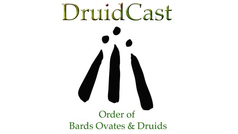 DruidCast - A Druid Podcast Episode 149 from Druidcast - The Druid Podcast