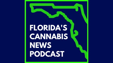 April 19: Eight New Licenses, Medical Insurance Coverage Coming to Florida Cannabis Patients?, MMTCs Hustling for Prime Retail Space from Florida's Cannabis News Podcast
