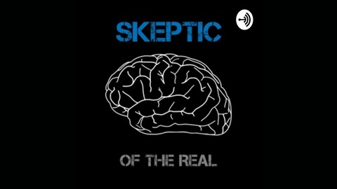 Skeptic of the Real | Listen via Stitcher for Podcasts