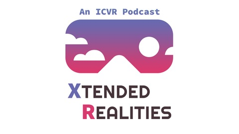 Xtended Realities | #001 | GDC 2019 Takeaway from Xtended Realities
