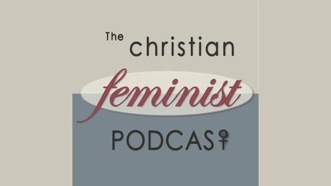 Christian Feminist Podcast 110: Evangelicalism and Gaming from The Christian Feminist Podcast