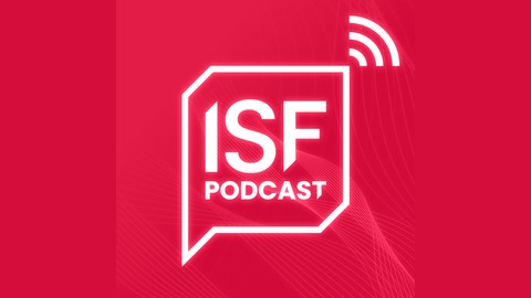ISF Podcast: The enemy is the state: Cybersecurity and nation-state attacks from Security Forum Podcasts