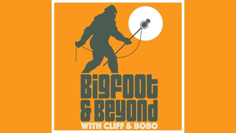 Ep. 017 - A Good Fondue from Bigfoot and Beyond with Cliff and Bobo