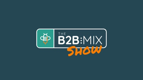 Content Curation's Role in Marketing, Sales, and Beyond from The B2B Mix Show
