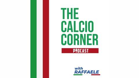 The Calcio Corner Podcast - Episode 5 - Sarri at Juve from The Calcio Corner Podcast